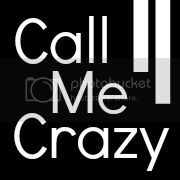 Call Me Crazy
